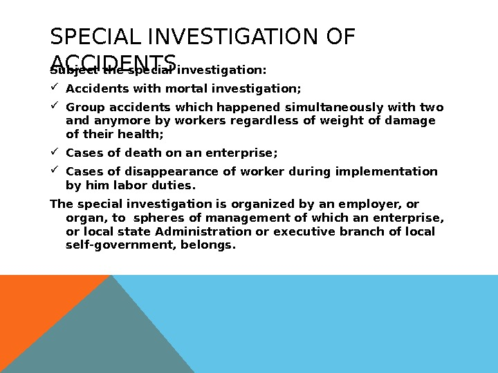 SPECIAL INVESTIGATION OF ACCIDENTS Subject the special investigation:  Accidents with mortal investigation;  Group accidents