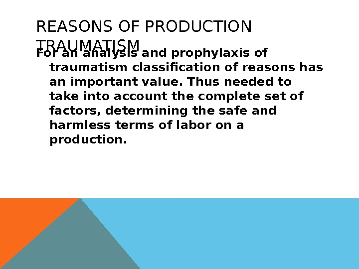 REASONS OF PRODUCTION TRAUMATISM For an analysis and prophylaxis of traumatism classification of reasons has an