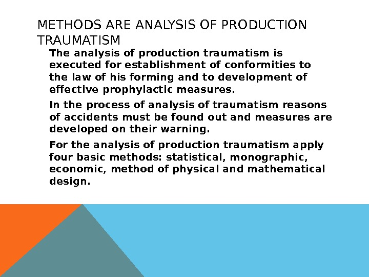 METHODS ARE ANALYSIS OF PRODUCTION TRAUMATISM The analysis of production traumatism is executed for establishment of