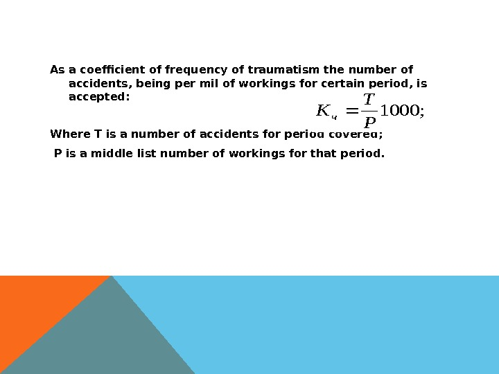 As a coefficient of frequency of traumatism the number of accidents, being per mil of workings