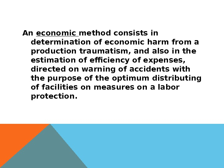 An economic method consists in determination of economic harm from a production traumatism, and also in