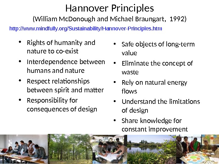 Hannover Principles ( William Mc. Donough and Michael Braungart ,  1992 ) • Rights of