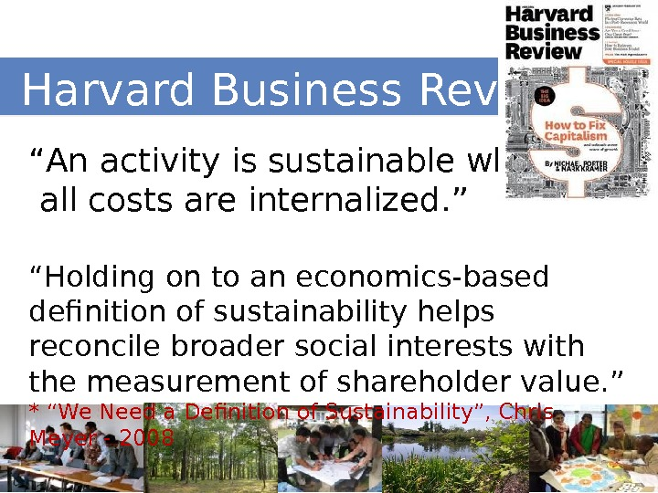 "Harvard Business Review* "" An activity is sustainable when  all costs are internalized. """