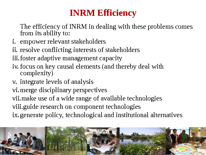 INRM Efficiency The efficiency of INRM in dealing with these problems comes from its ability to: