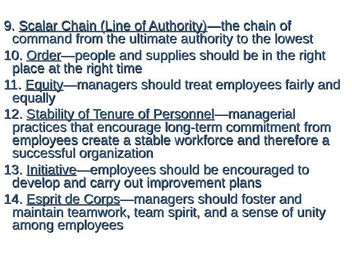 9. 9.  Scalar Chain (Line of Authority) —the chain of command from the ultimate authority