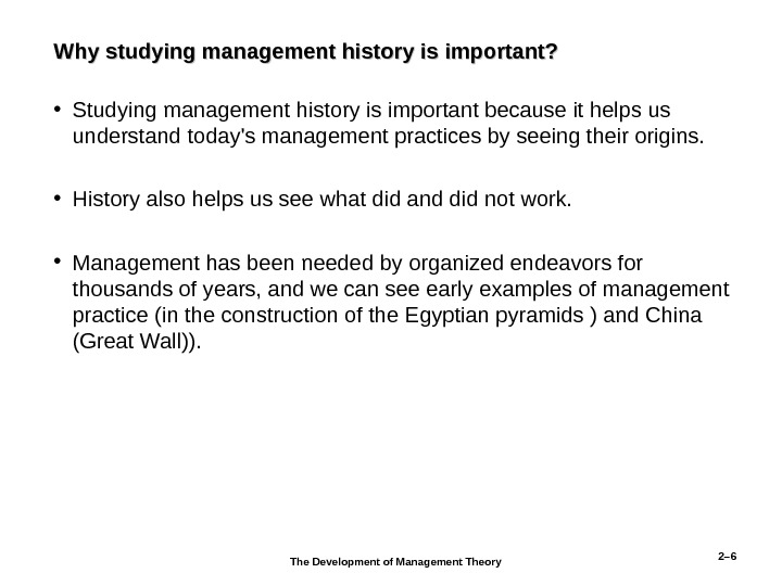 Why studying management history is important?  • Studying management history is important because it helps