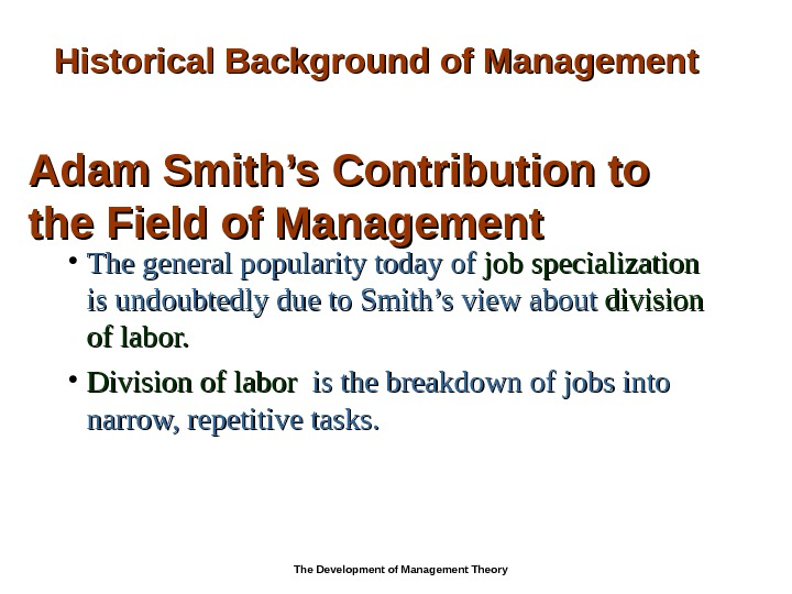 Adam Smith's Contribution to the Field of Management • The general popularity today of  job
