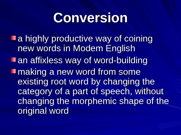 Conversion a highly productive way of coining new words in Modem English an affixless