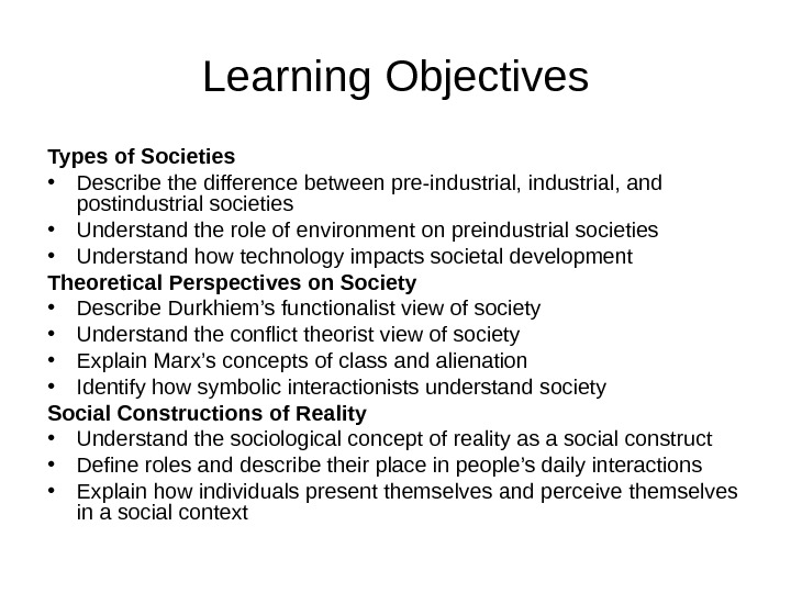 Learning Objectives Types of Societies • Describe the difference between pre-industrial, and  postindustrial societies •