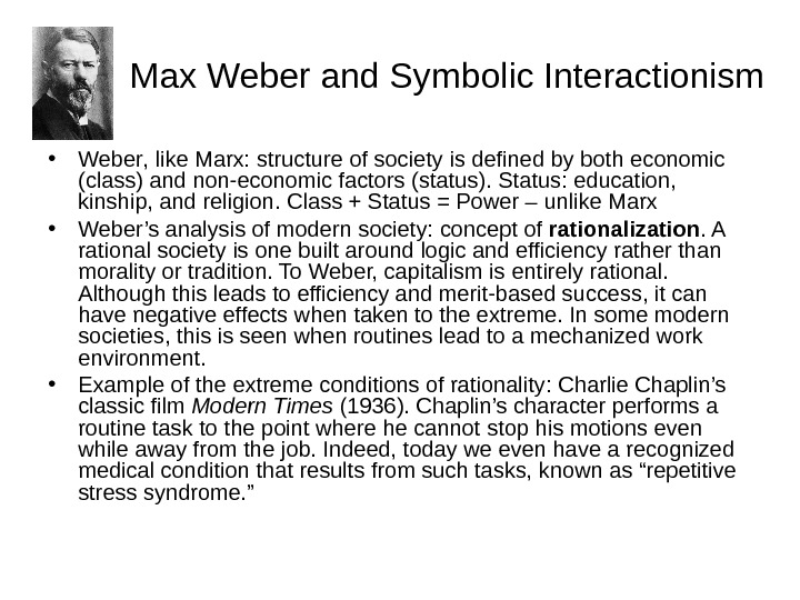 Max Weber and Symbolic Interactionism • Weber , like Marx:  structure of society is defined