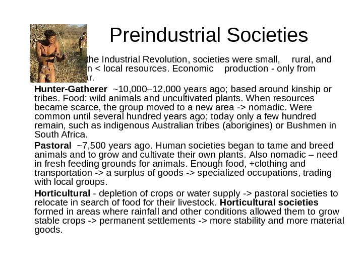 Preindustrial Societies  Before the Industrial Revolution ,  societies  were small,  rural,