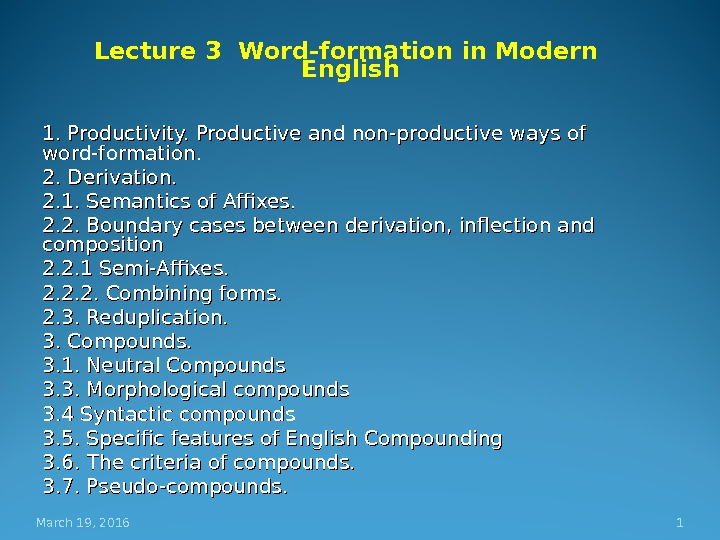 Lecture 3 Word-formation in Modern  English 1. Productivity. Productive and non-productive ways of word-formation. 2.