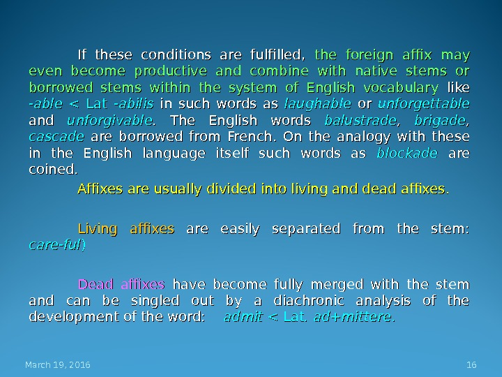If these conditions are fulfilled,  the foreign affix may even become productive and combine with