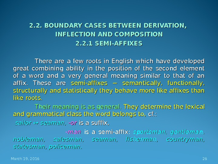 2. 2. BOUNDARY CASES BETWEEN DERIVATION,  INFLECTION AND COMPOSITION 2. 2. 1 SEMI-AFFIXES There are