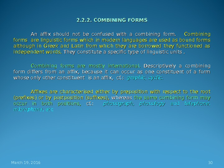 2. 2. 2. COMBINING FORMS An affix should not be confused with a combining form.