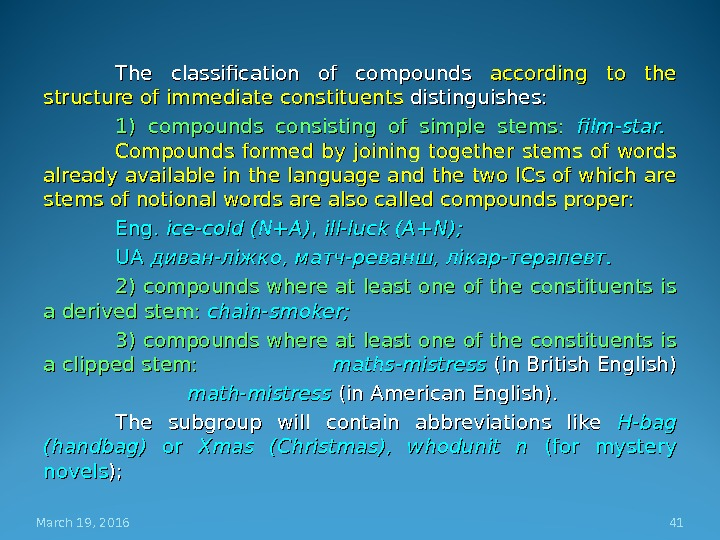 The classification of compounds according to the structure of immediate constituents distinguishes: 1) 1) compounds consisting