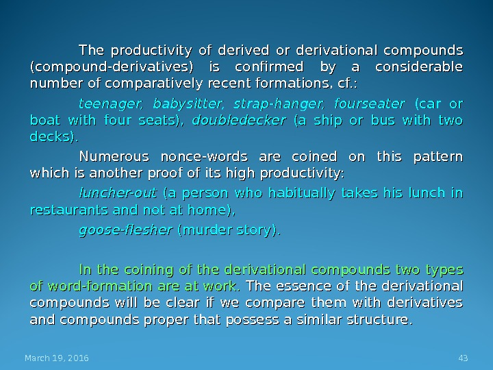 The productivity of derived or derivational compounds (compound-derivatives) is confirmed by a considerable number of comparatively