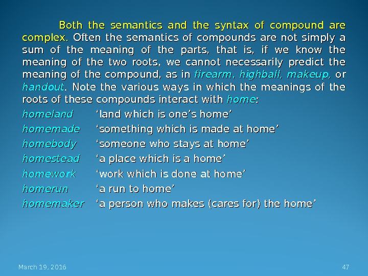 Both the semantics and the syntax of compound are complex.  Often the semantics of compounds