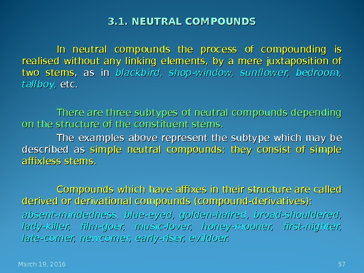 3. 1. NEUTRAL COMPOUNDS In neutral compounds the process of compounding is realised without any linking
