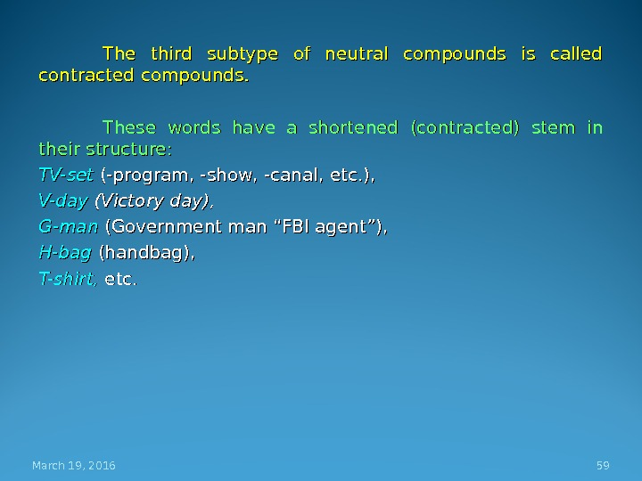 The third subtype of neutral compounds is called contracted compounds. . These words have a shortened