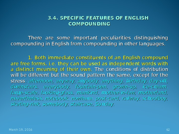 3. 4. SPECIFIC FEATURES OF ENGLISH COMPOUNDING There are some important peculiarities distinguishing compounding in English