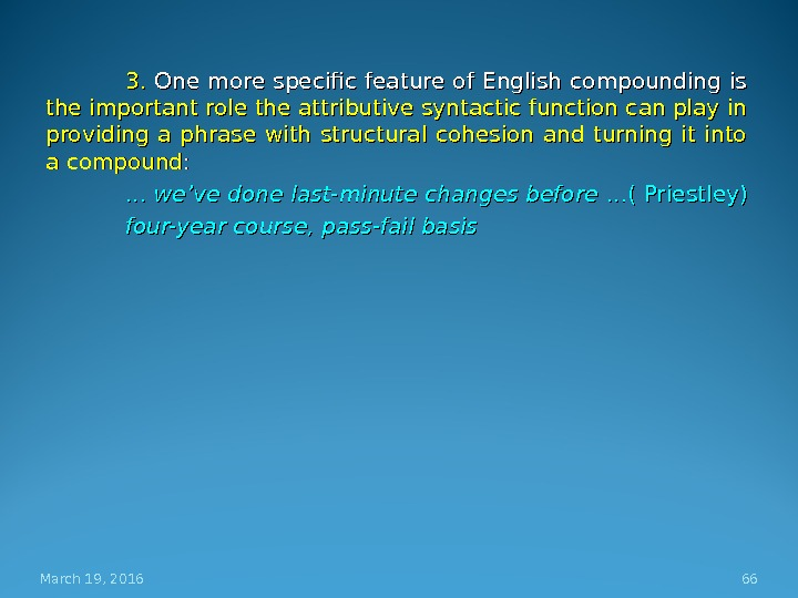3. 3.  One more specific feature of English compounding is the important role the attributive