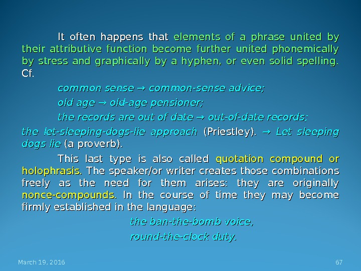 It often happens that elements of a phrase united by their attributive function become further united