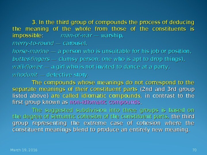 3. In the third group of compounds the process of deducing the meaning of the whole