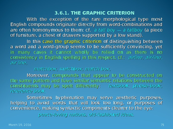 3. 6. 1. THE GRAPHIC CRITERION With the exception of the rare morphological type most English