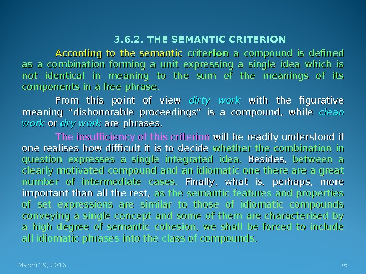 3. 6. 2. THE SEMANTIC CRITERION According to the semantic crite rion  a compound is