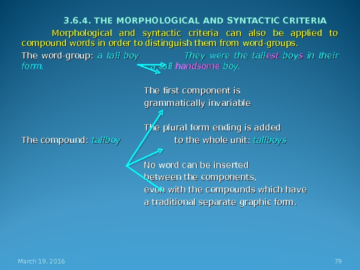 3. 6. 4. THE MORPHOLOGICAL AND SYNTACTIC CRITERIA Morphological and syntactic criteria can also be applied