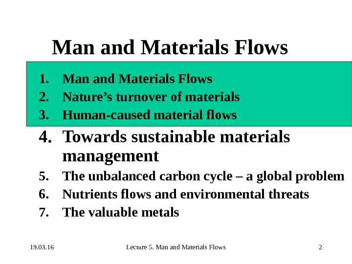 19. 03. 16 Lecture 5. Man and Materials Flows 2 Man and Materials Flows 1. Man