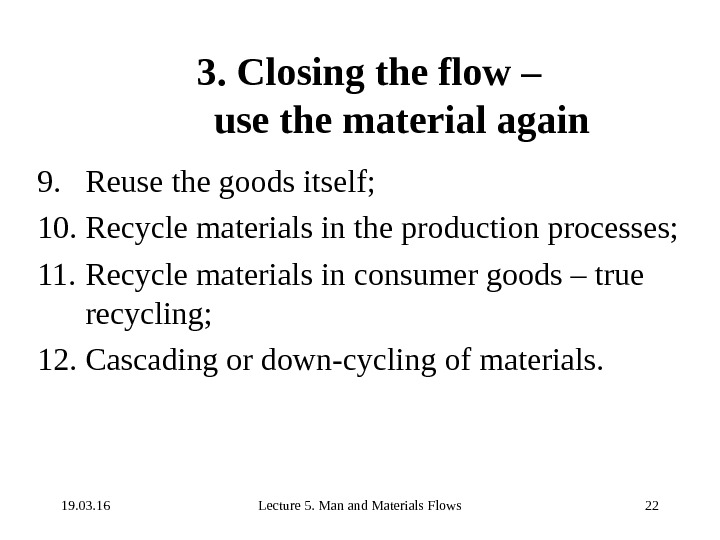 19. 03. 16 Lecture 5. Man and Materials Flows 223. Closing the flow – use the