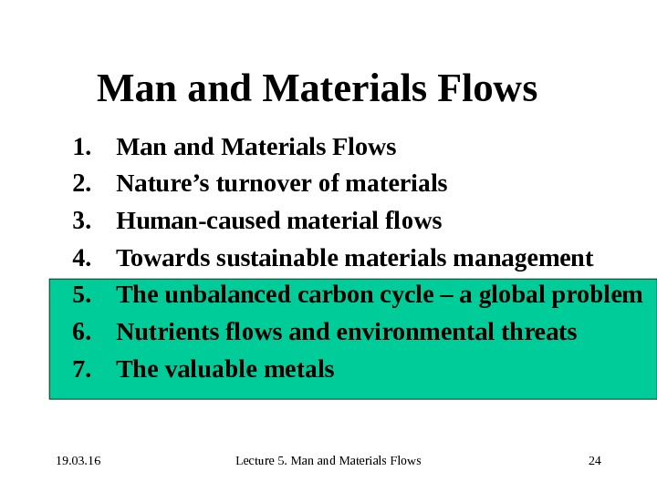 19. 03. 16 Lecture 5. Man and Materials Flows 24 Man and Materials Flows 1. Man