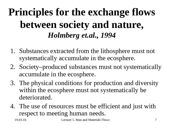 19. 03. 16 Lecture 5. Man and Materials Flows 7 Principles for the exchange flows between