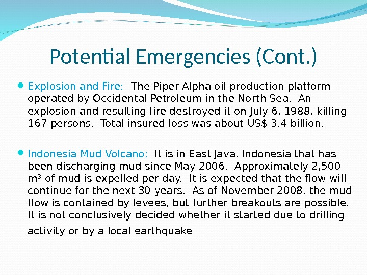 Potential Emergencies (Cont. ) Explosion and Fire: The Piper Alpha oil production platform operated by Occidental
