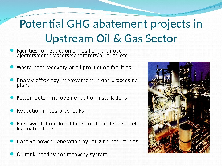 Potential GHG abatement projects in Upstream Oil & Gas Sector Facilities for reduction of gas flaring