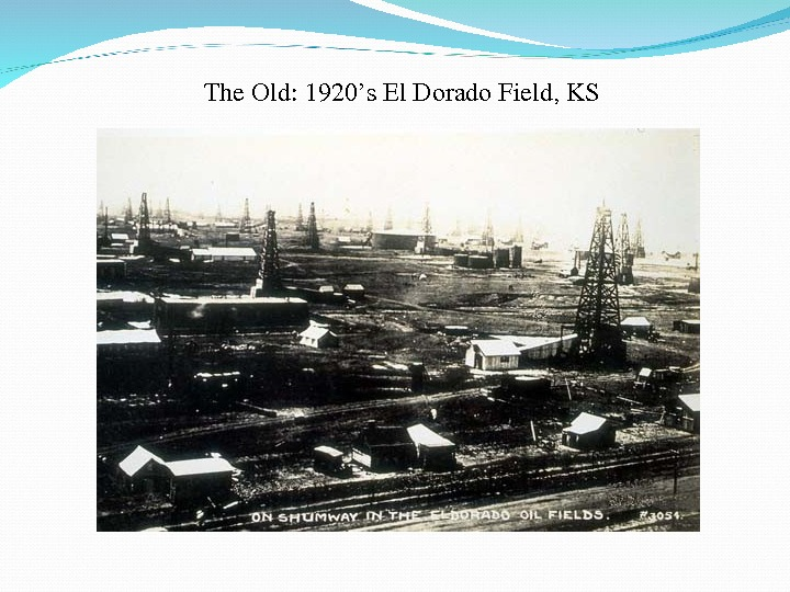 The. Old: 1920's. El. Dorado. Field, KS