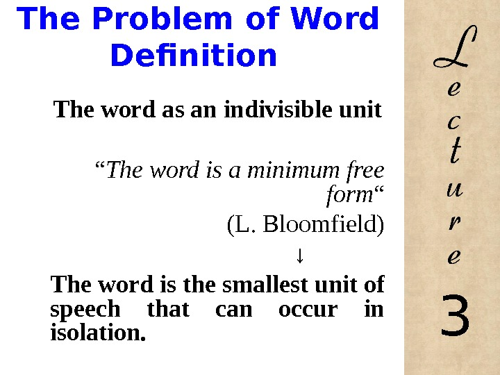 "The Problem of Word Definition The word as an indivisible unit  "" The word"