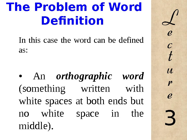 The Problem of Word Definition In this case the word can be defined as:
