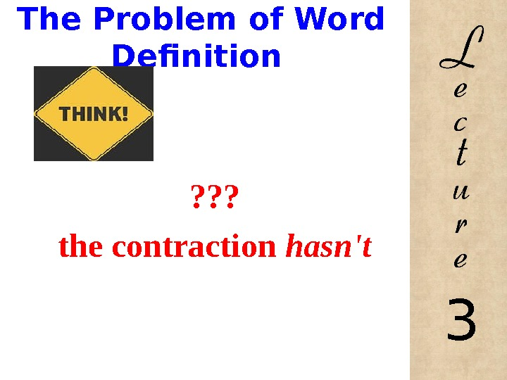 The Problem of Word Definition ? ? ? the contraction hasn't 3