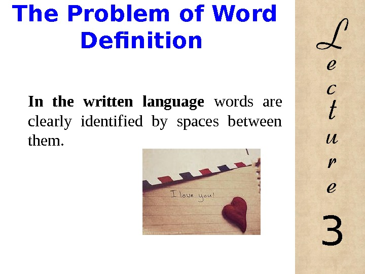 The Problem of Word Definition In the written language  words are clearly identified by