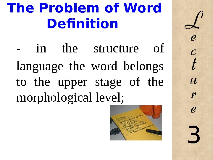 The Problem of Word Definition -  in the structure  of language the word