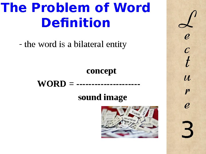 The Problem of Word Definition -  the word is a bilateral entity   concept