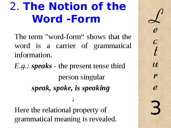 "2.  The Notion of the Word -Form The term word-form"" shows that the word"