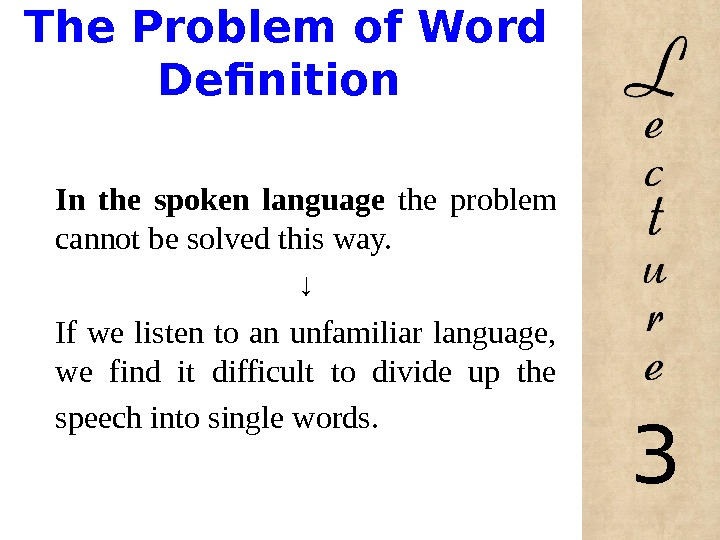 The Problem of Word Definition In the spoken language the problem cannot be solved this