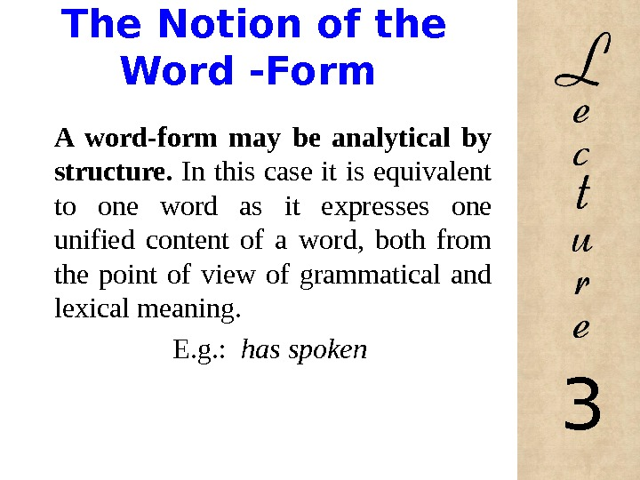 The Notion of the Word -Form A word-form may be analytical by structure.  In