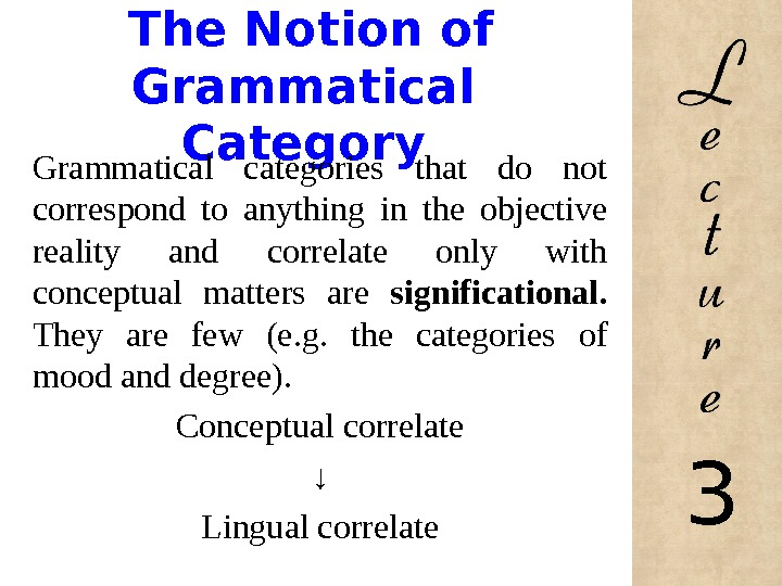 The Notion of Grammatical Category Grammatical categories that do not correspond to anything in the