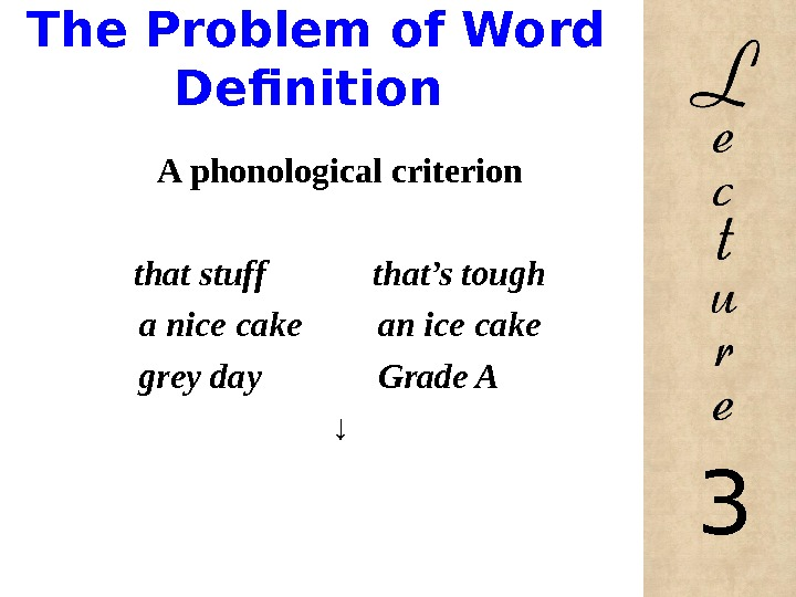 The Problem of Word Definition A phonological criterion that stuff   that's tough a