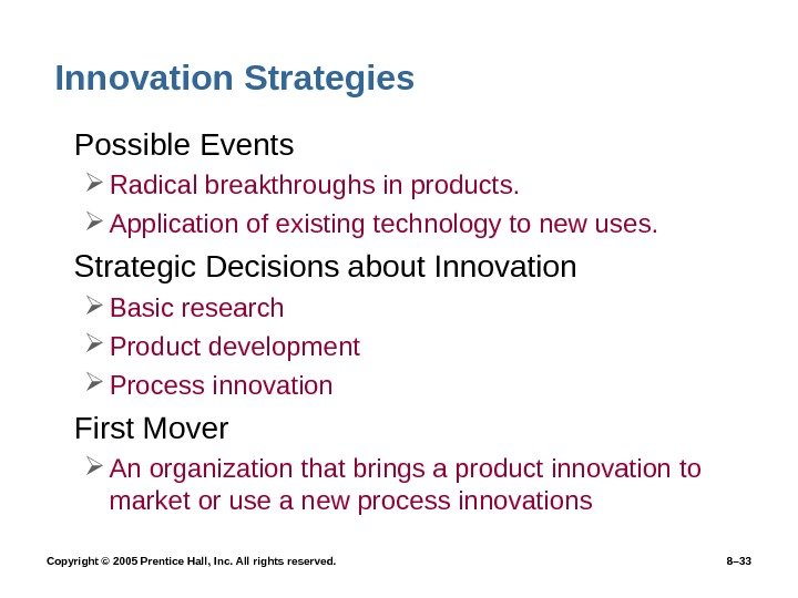 Copyright © 2005 Prentice Hall, Inc. All rights reserved.  8– 33 Innovation Strategies • Possible